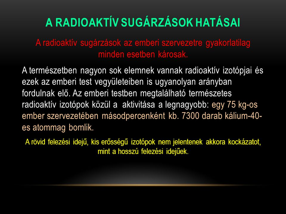 A radioaktív sugárzások hatásai