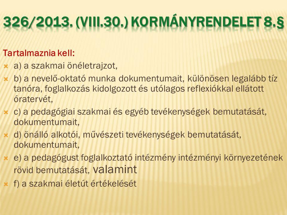 326/2013. (VIII.30.) Kormányrendelet 8.§