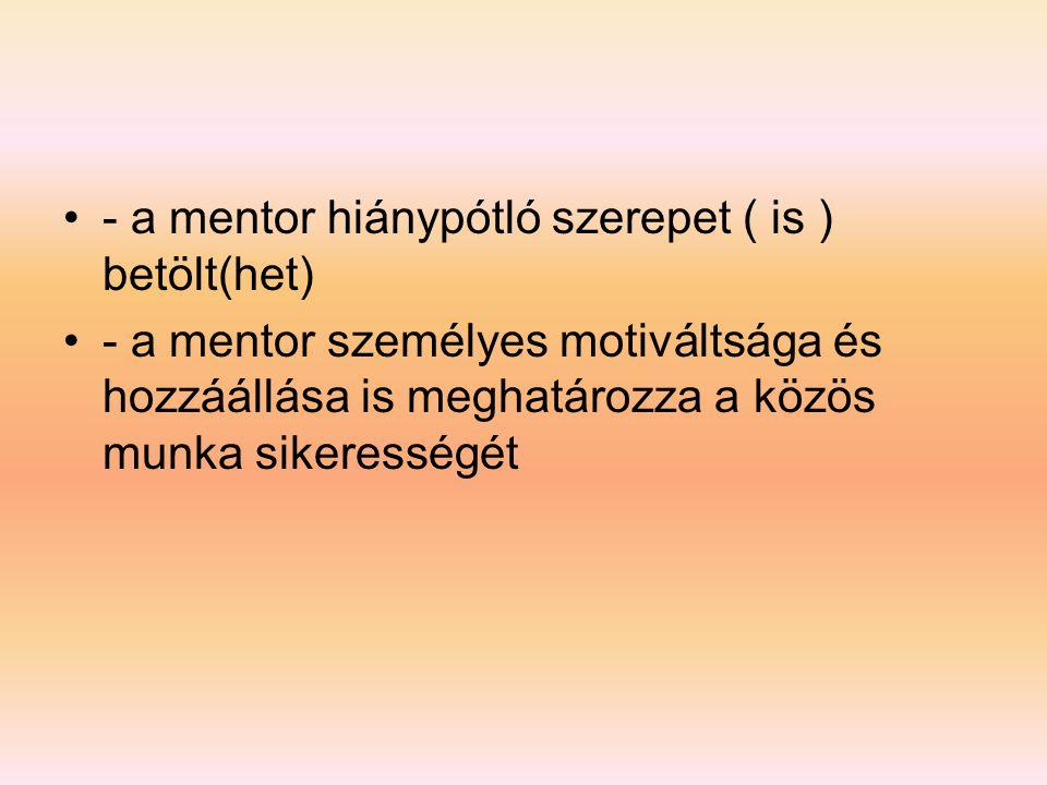 - a mentor hiánypótló szerepet ( is ) betölt(het)