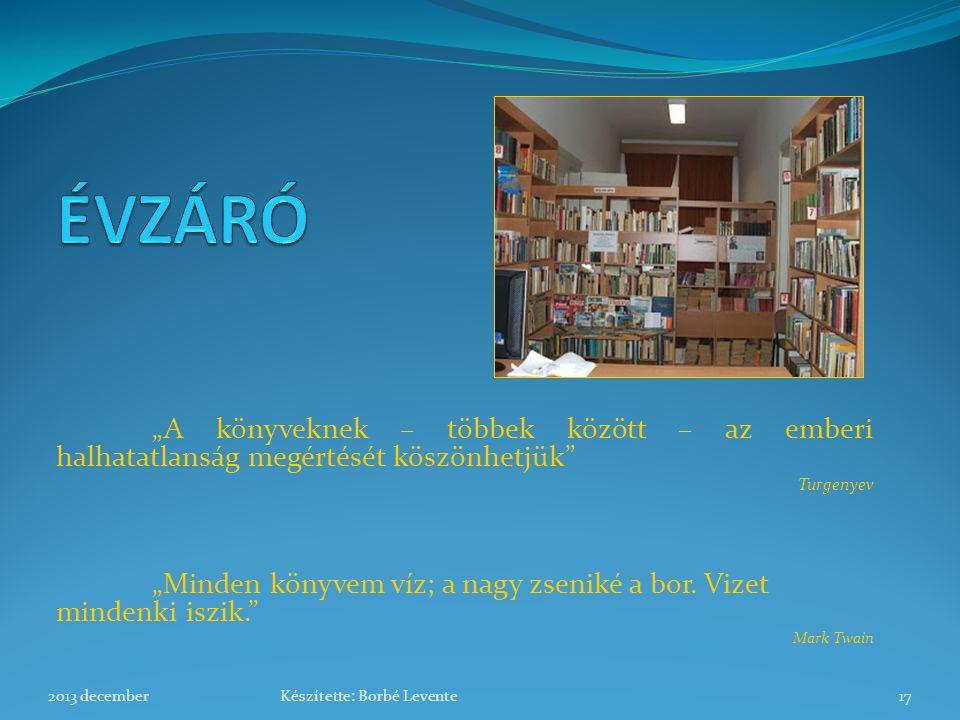 """ÉVZÁRÓ """"A könyveknek – többek között – az emberi halhatatlanság megértését köszönhetjük Turgenyev."""