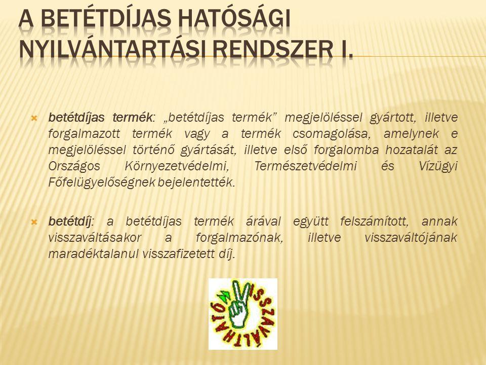 A betétdíjas hatósági nyilvántartási rendszer I.