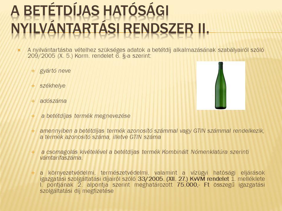 A betétdíjas hatósági nyilvántartási rendszer II.