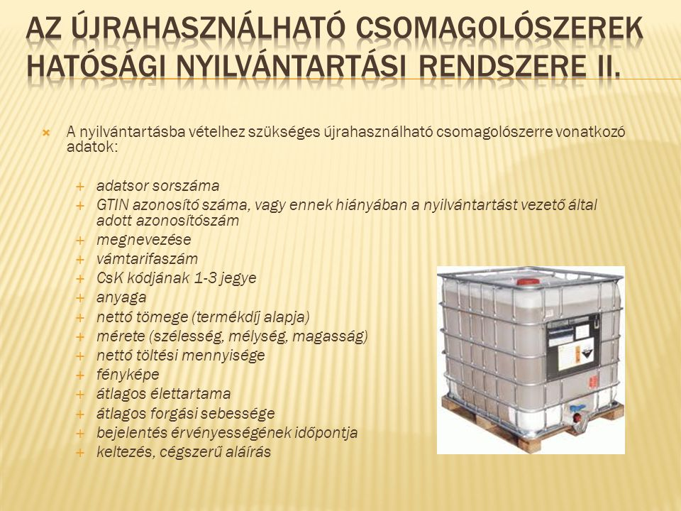 Az újrahasználható csomagolószerek hatósági nyilvántartási rendszere ii.