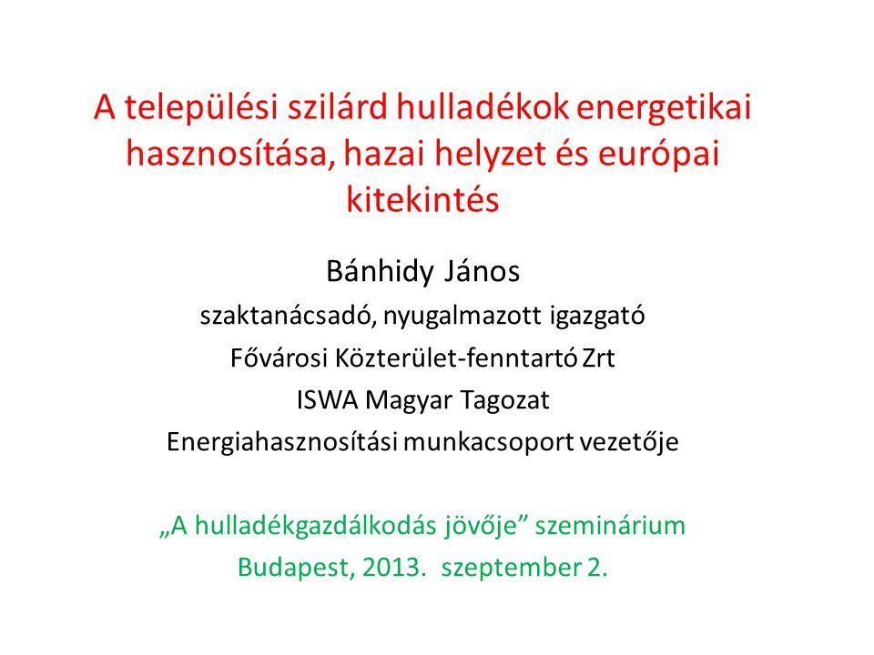 A települési szilárd hulladékok energetikai hasznosítása, hazai helyzet és európai kitekintés