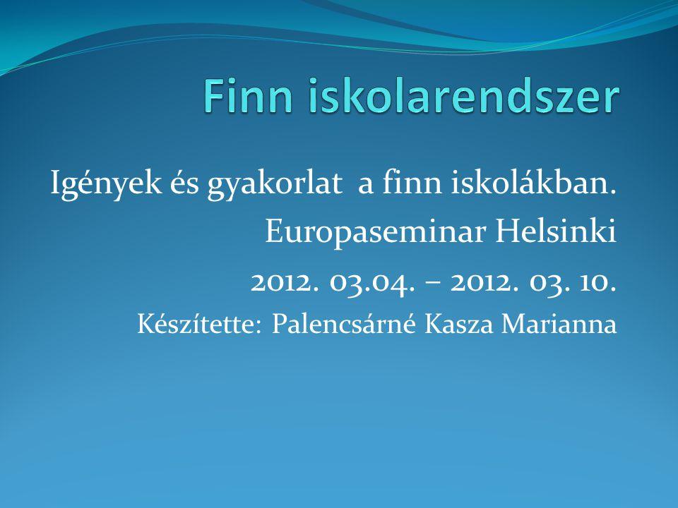 Finn iskolarendszer Igények és gyakorlat a finn iskolákban.