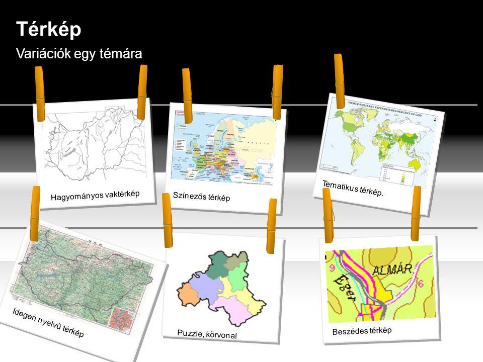 Térkép Variációk egy témára Tematikus térkép. Hagyományos vaktérkép