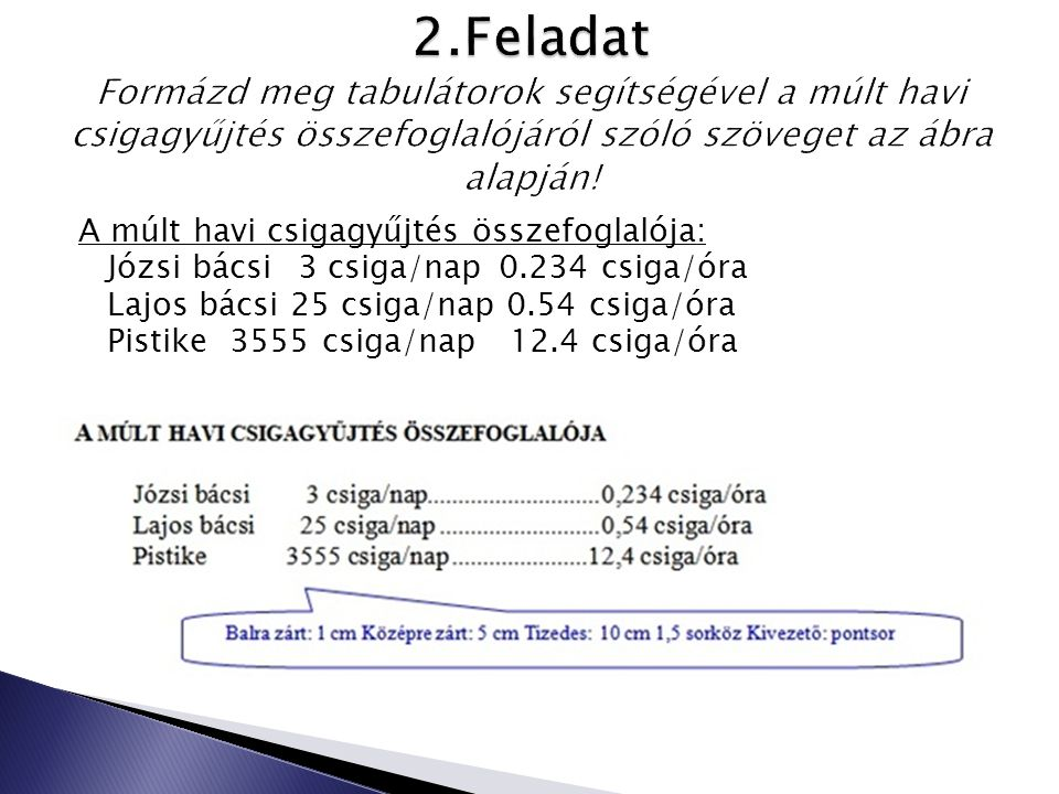 2.Feladat Formázd meg tabulátorok segítségével a múlt havi csigagyűjtés összefoglalójáról szóló szöveget az ábra alapján!