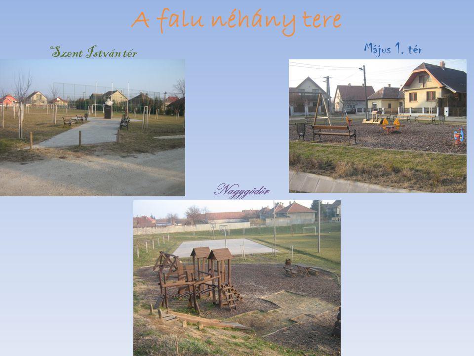 A falu néhány tere Május 1. tér Szent István tér Nagygödör