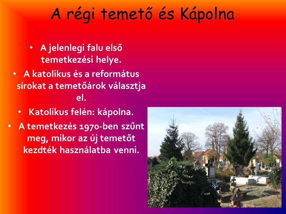 A régi temető és Kápolna