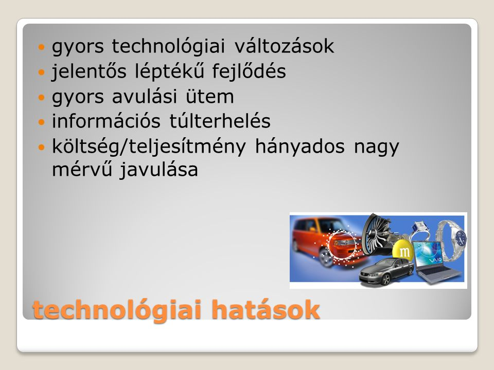technológiai hatások gyors technológiai változások