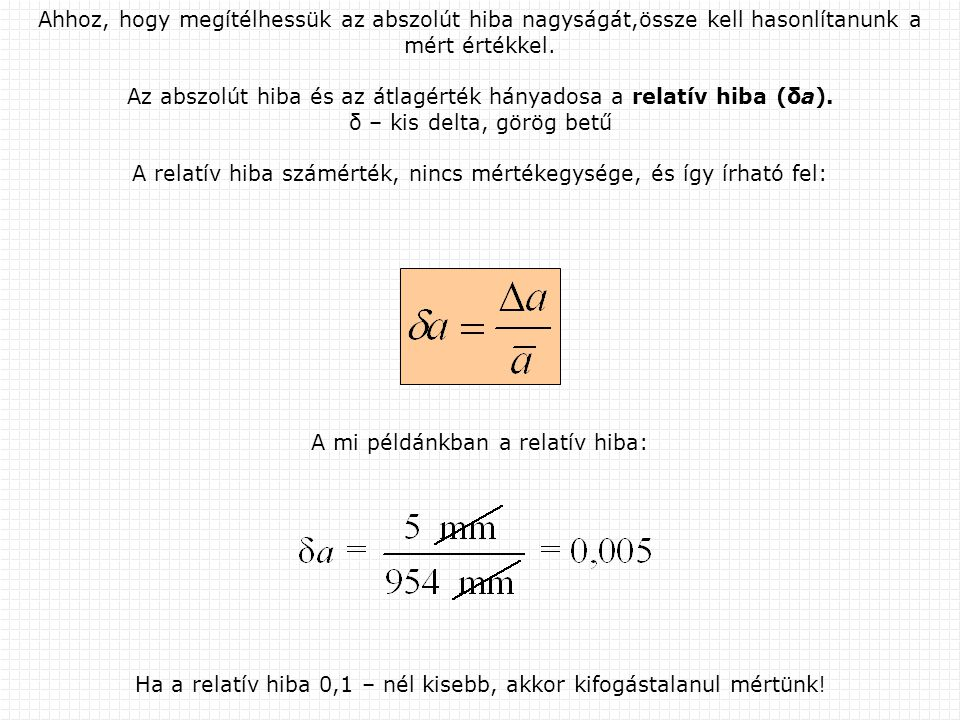 Az abszolút hiba és az átlagérték hányadosa a relatív hiba (δа).