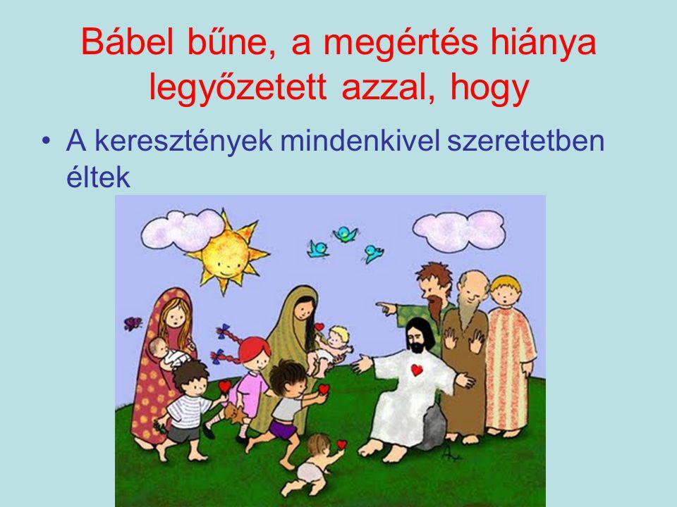 Bábel bűne, a megértés hiánya legyőzetett azzal, hogy