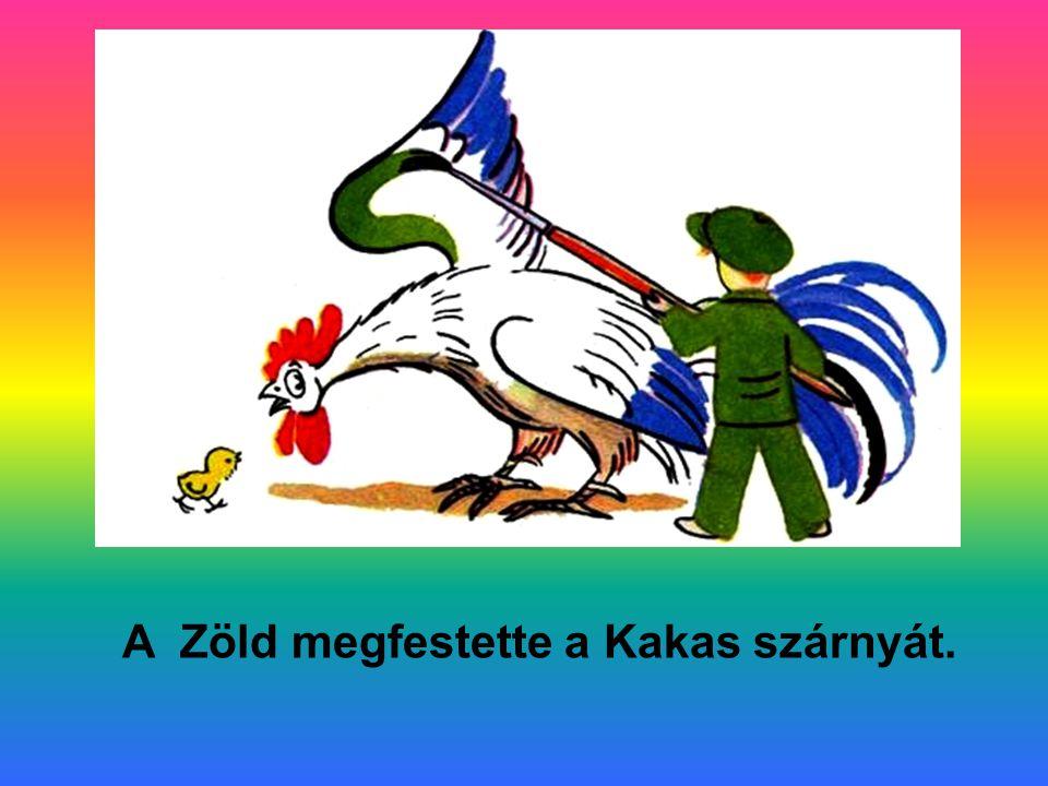 A Zöld megfestette a Kakas szárnyát.