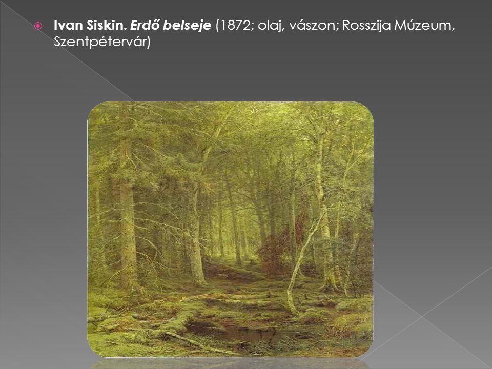 Ivan Siskin. Erdő belseje (1872; olaj, vászon; Rosszija Múzeum, Szentpétervár)