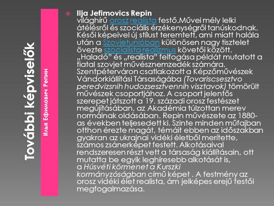 További képviselők Илья Ефимович Репин.