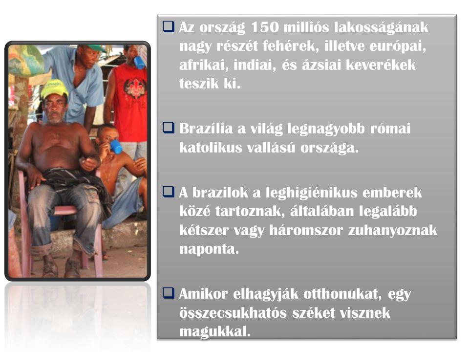 Az ország 150 milliós lakosságának nagy részét fehérek, illetve európai, afrikai, indiai, és ázsiai keverékek teszik ki.