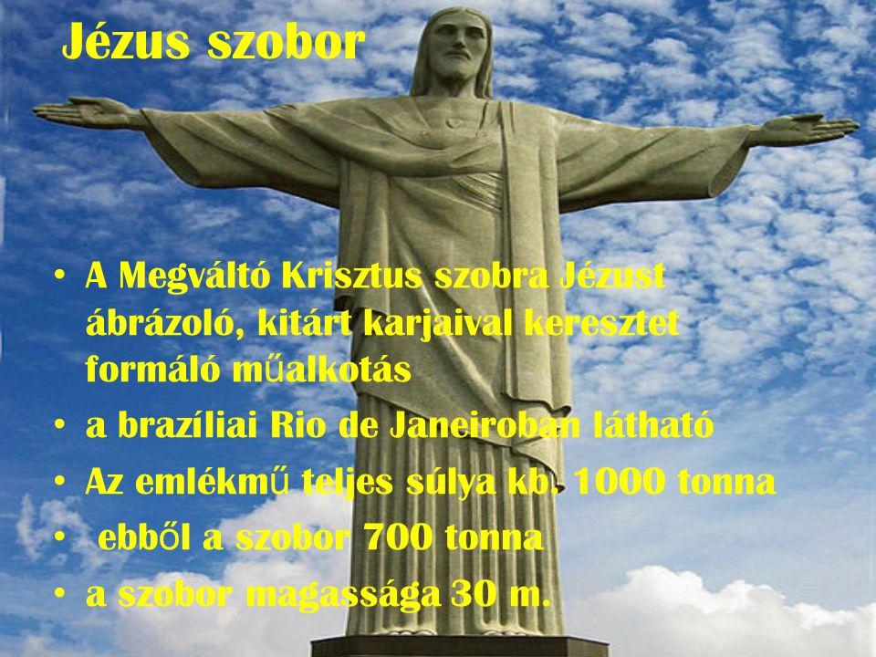 Jézus szobor A Megváltó Krisztus szobra Jézust ábrázoló, kitárt karjaival keresztet formáló műalkotás.