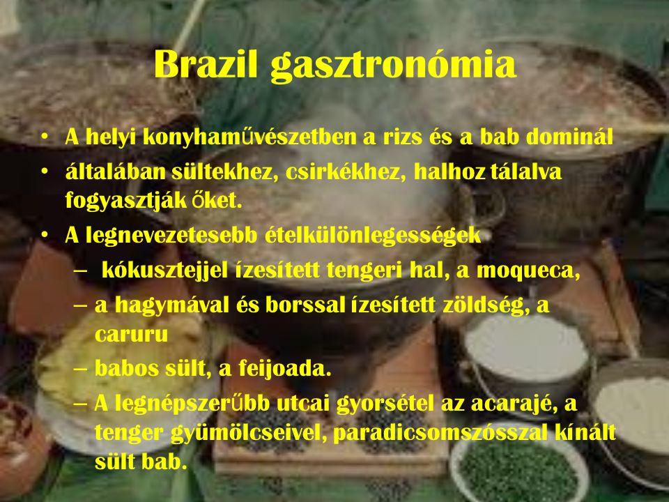 Brazil gasztronómia A helyi konyhaművészetben a rizs és a bab dominál