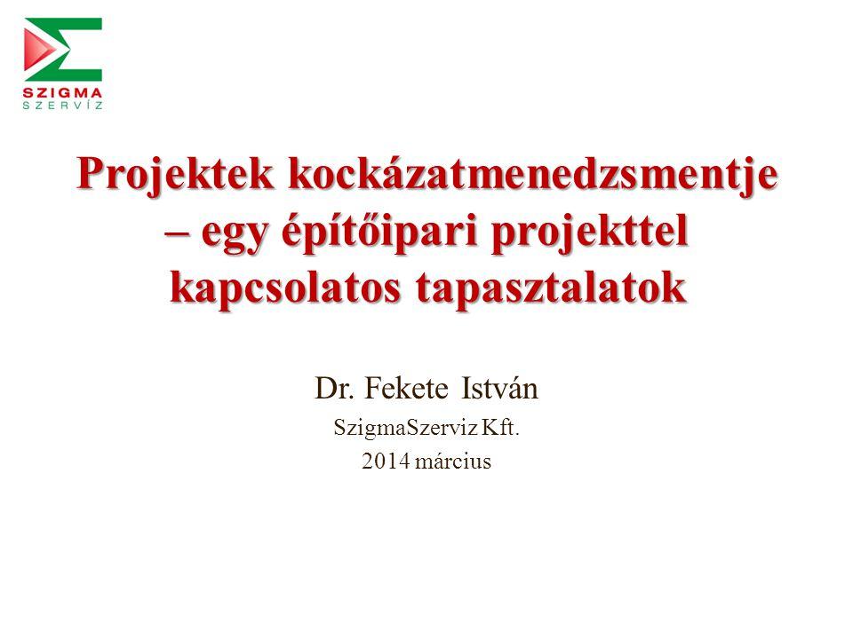 Dr. Fekete István SzigmaSzerviz Kft. 2014 március