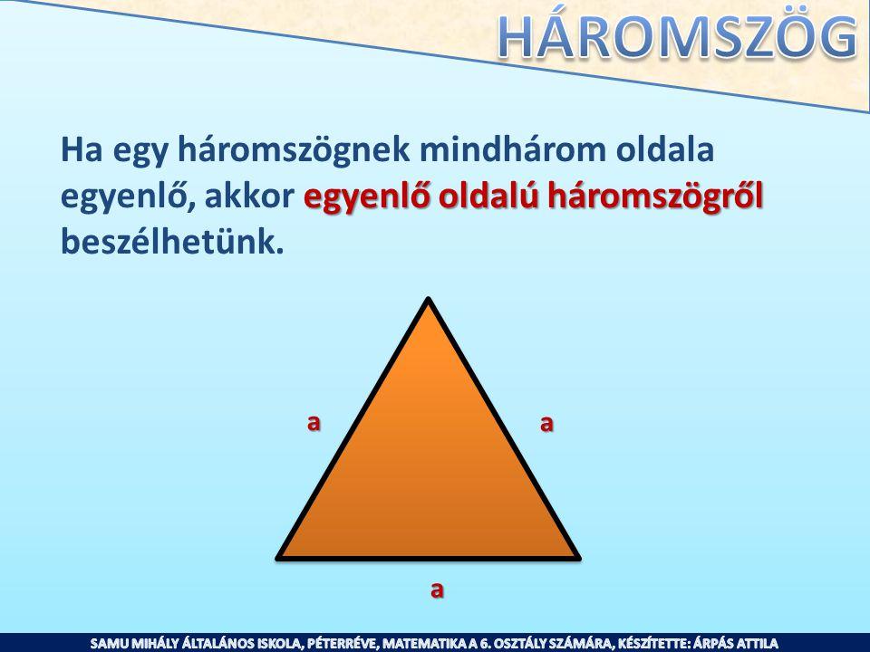 Ha egy háromszögnek mindhárom oldala
