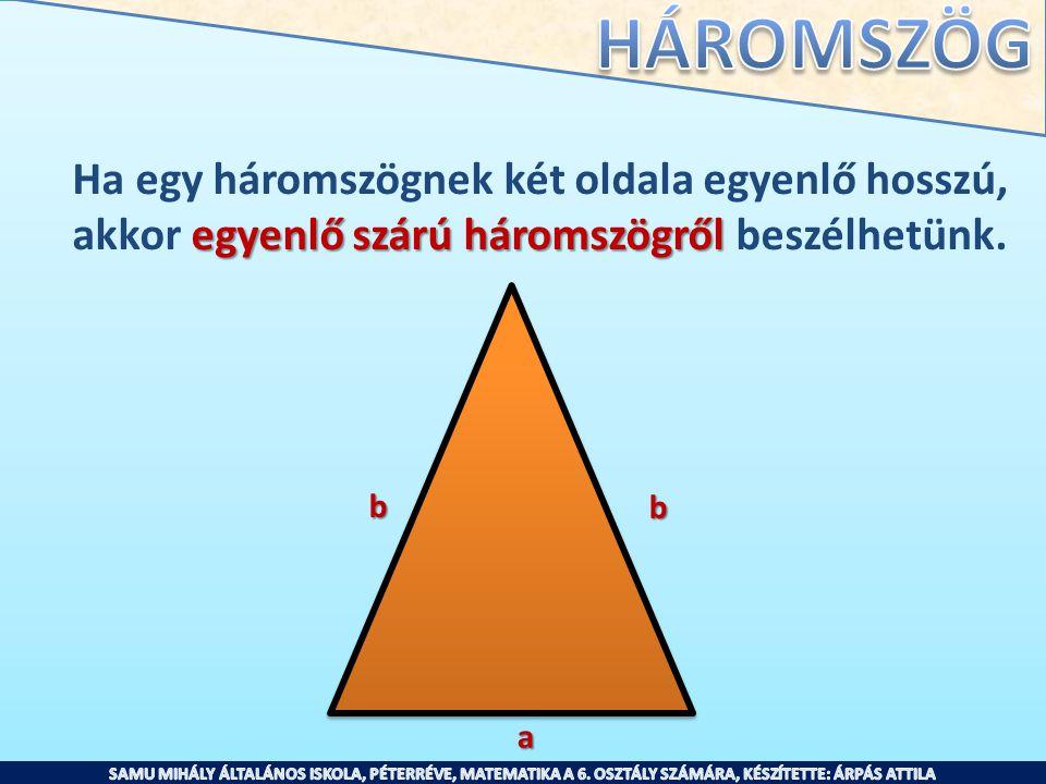 Ha egy háromszögnek két oldala egyenlő hosszú,