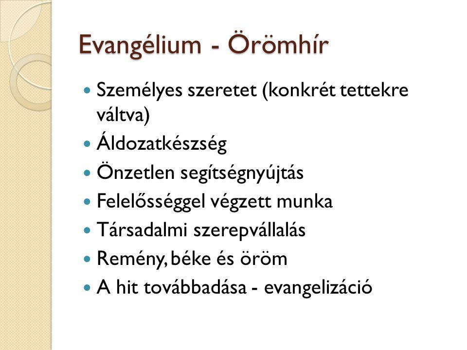 Evangélium - Örömhír Személyes szeretet (konkrét tettekre váltva)