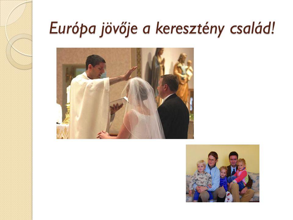 Európa jövője a keresztény család!