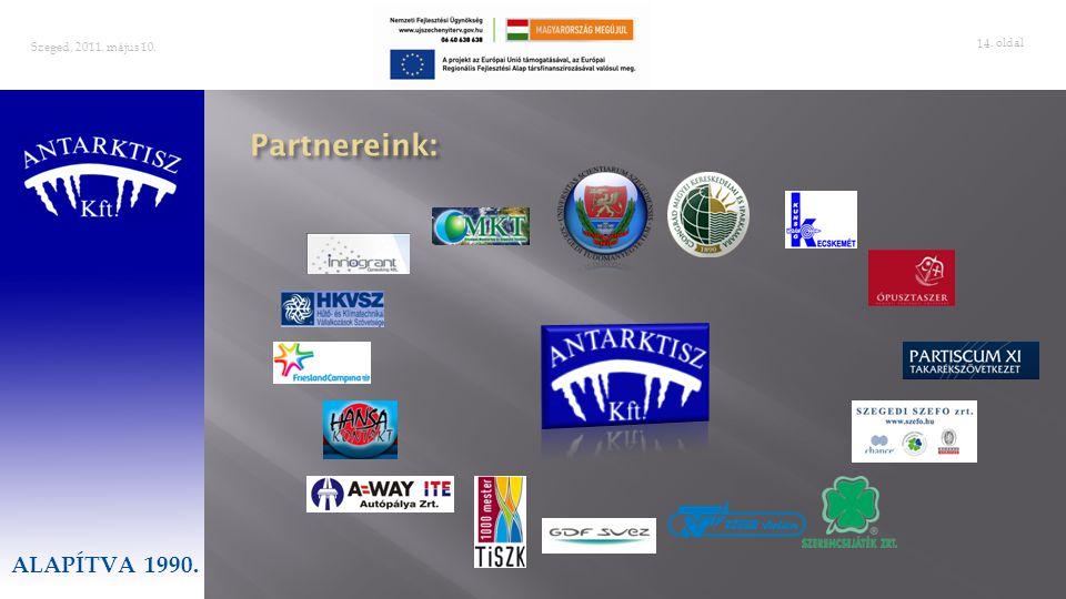 Szeged, 2011. május 10. ALAPÍTVA 1990. Partnereink: