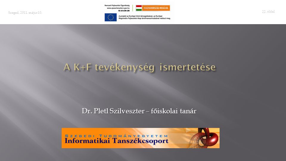 A K+F tevékenység ismertetése
