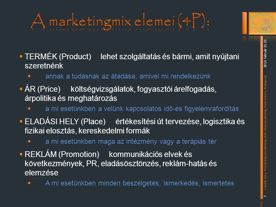 A marketingmix elemei (4P):