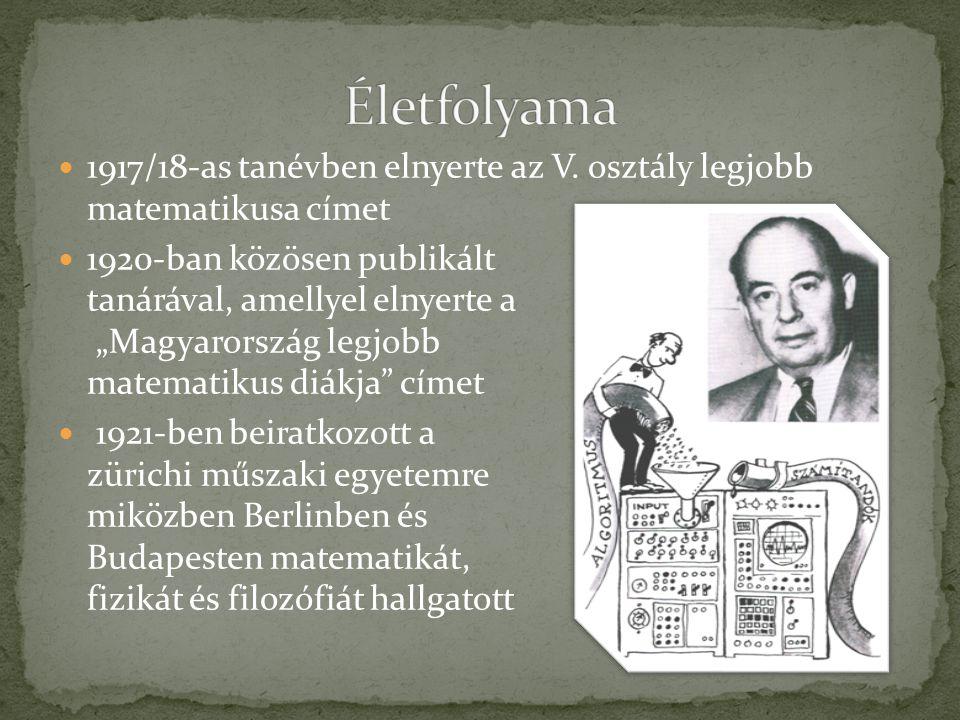 Életfolyama 1917/18-as tanévben elnyerte az V. osztály legjobb matematikusa címet.