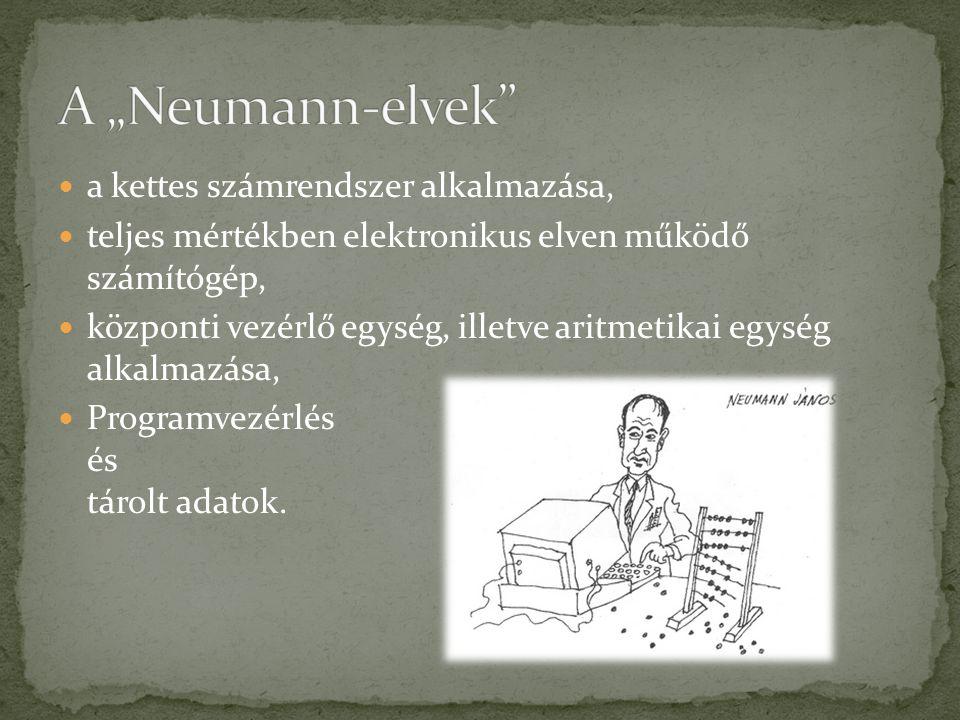 """A """"Neumann-elvek a kettes számrendszer alkalmazása,"""