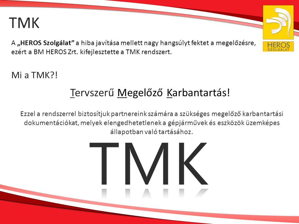 TMK Tervszerű Megelőző Karbantartás! Mi a TMK !