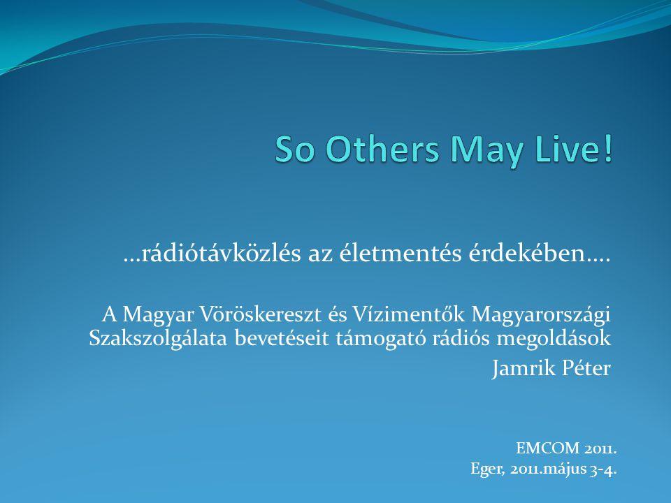 So Others May Live! …rádiótávközlés az életmentés érdekében….