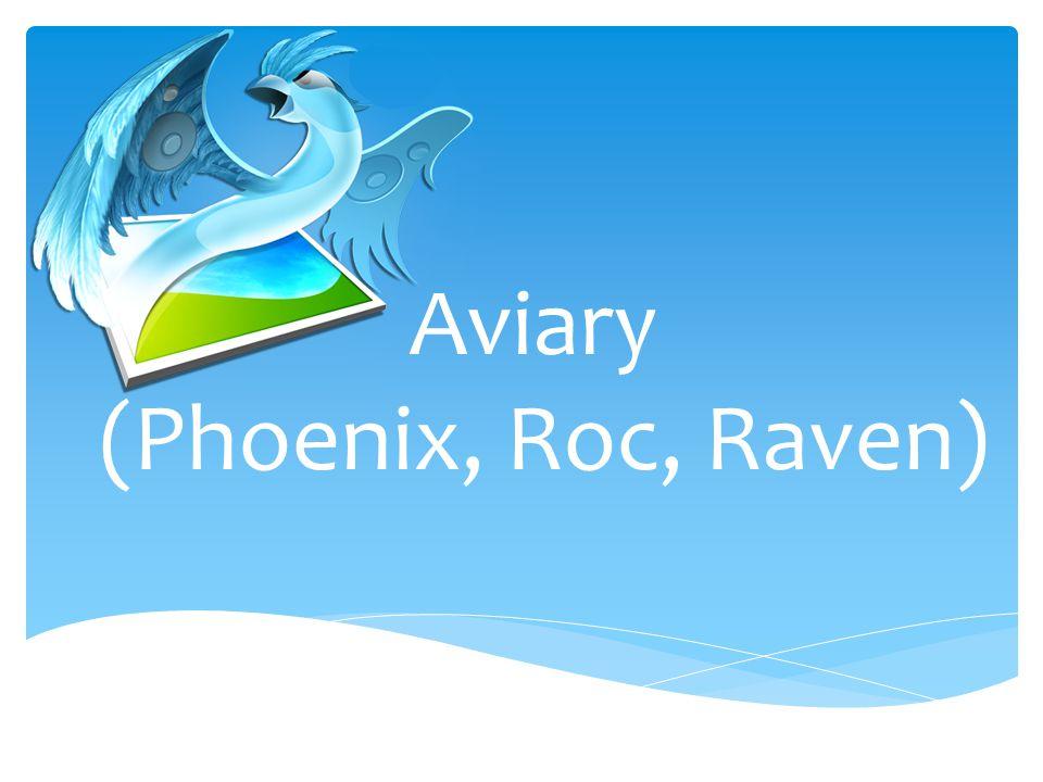 Aviary (Phoenix, Roc, Raven)