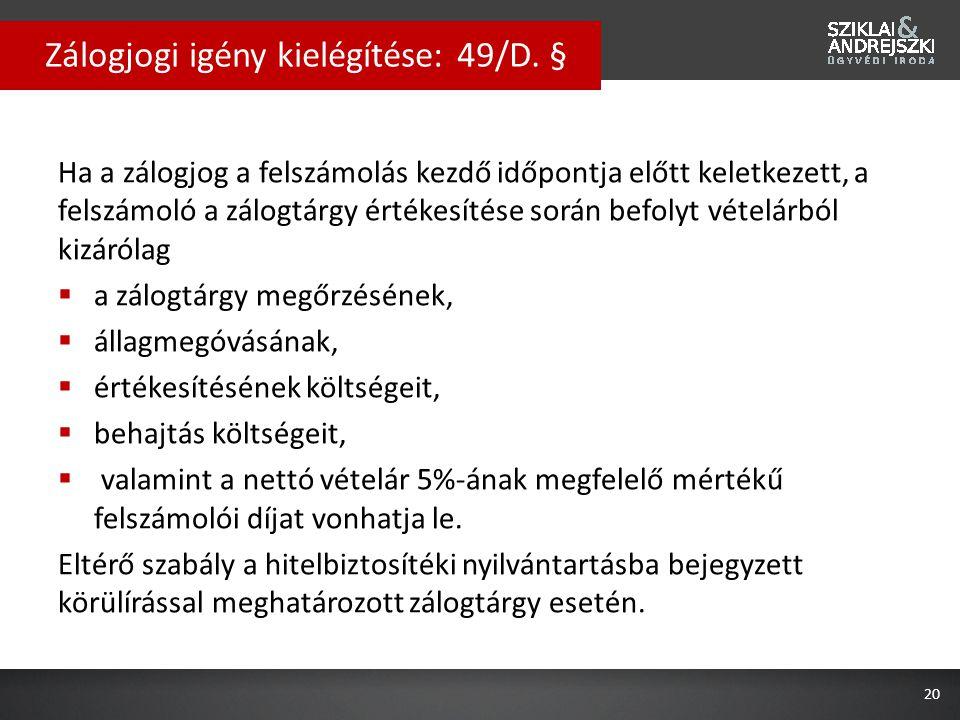 Zálogjogi igény kielégítése: 49/D. §