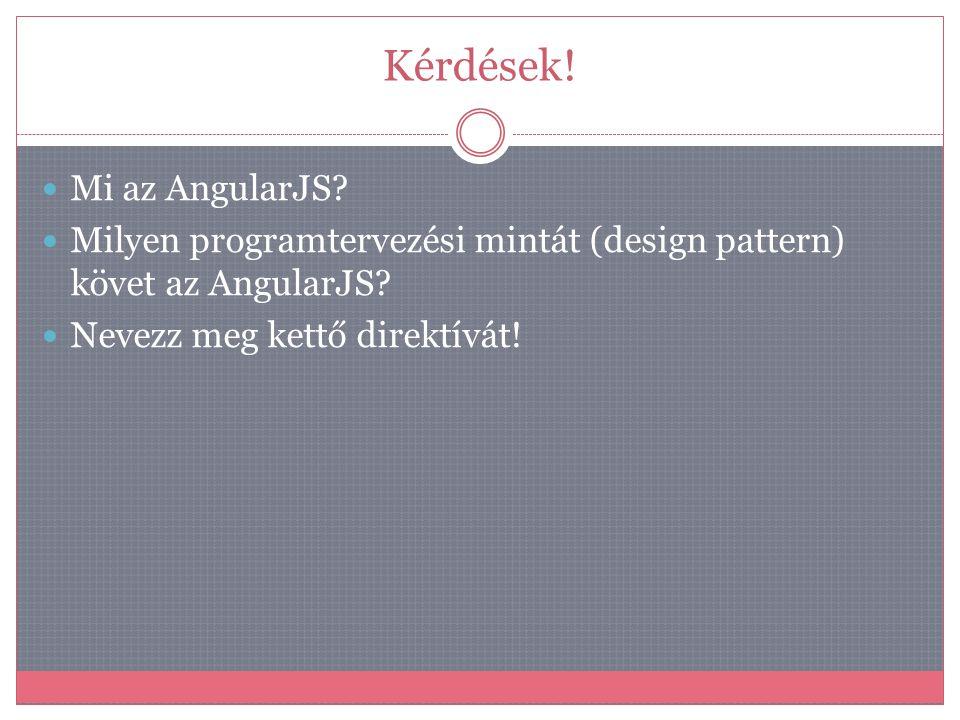 Kérdések! Mi az AngularJS