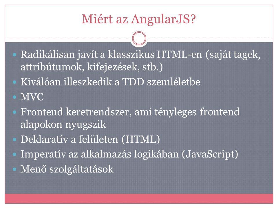 Miért az AngularJS Radikálisan javít a klasszikus HTML-en (saját tagek, attribútumok, kifejezések, stb.)