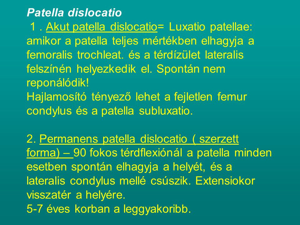 Patella dislocatio 1 .