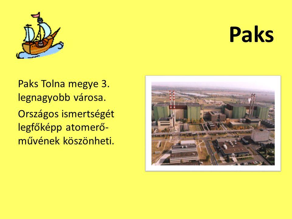 Paks Paks Tolna megye 3. legnagyobb városa.