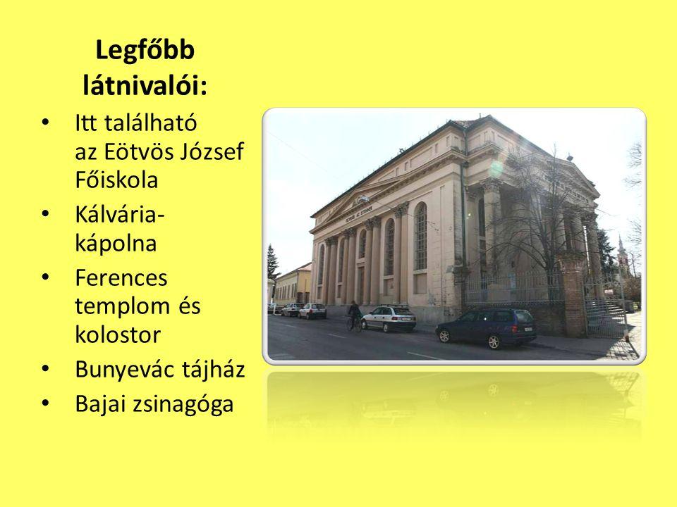 Legfőbb látnivalói: Itt található az Eötvös József Főiskola