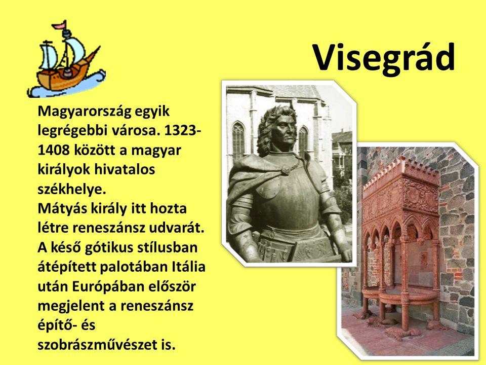 Visegrád Magyarország egyik legrégebbi városa. 1323-1408 között a magyar királyok hivatalos székhelye.