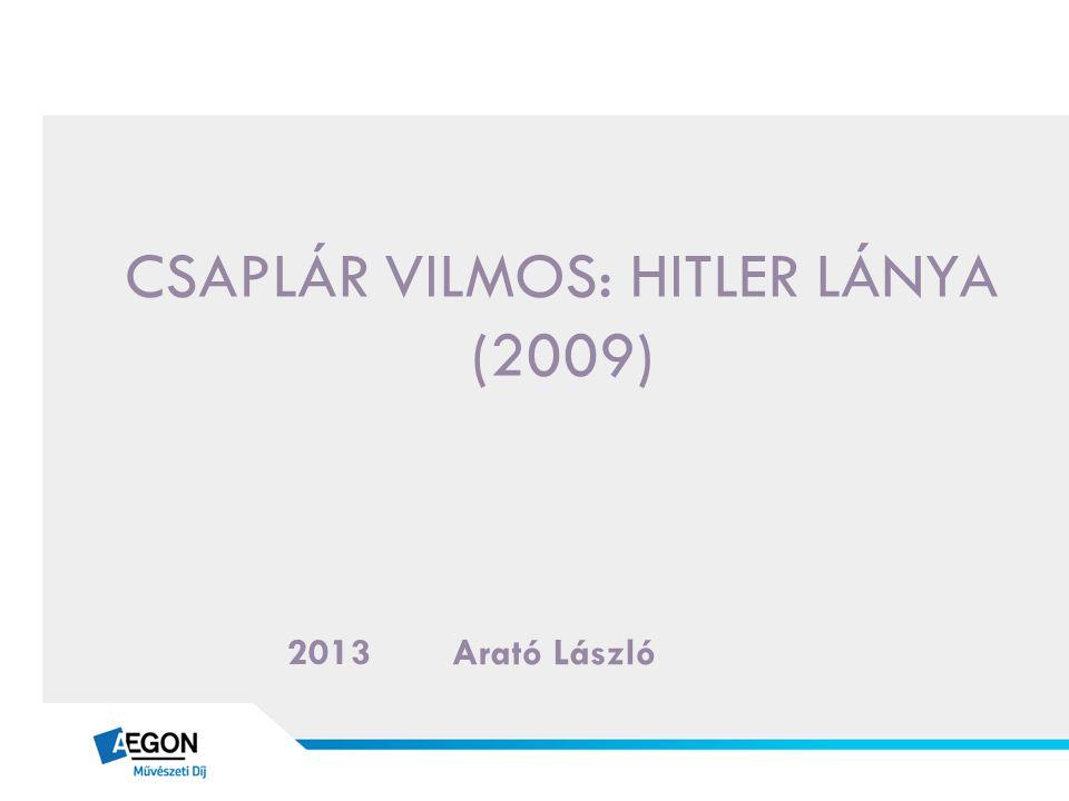 Csaplár VILMOS: Hitler lánya (2009)