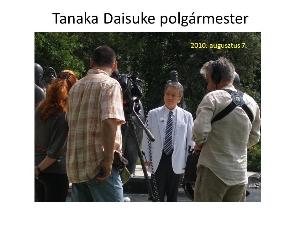 Tanaka Daisuke polgármester látogatása