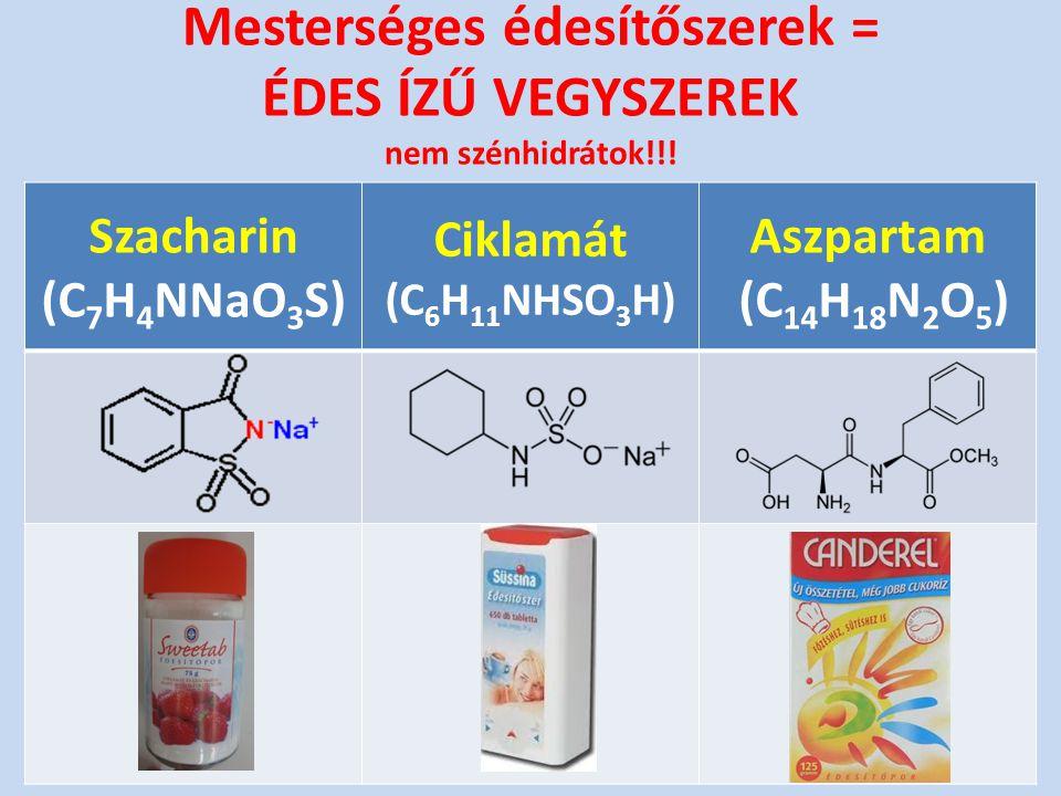 Mesterséges édesítőszerek = ÉDES ÍZŰ VEGYSZEREK nem szénhidrátok!!!