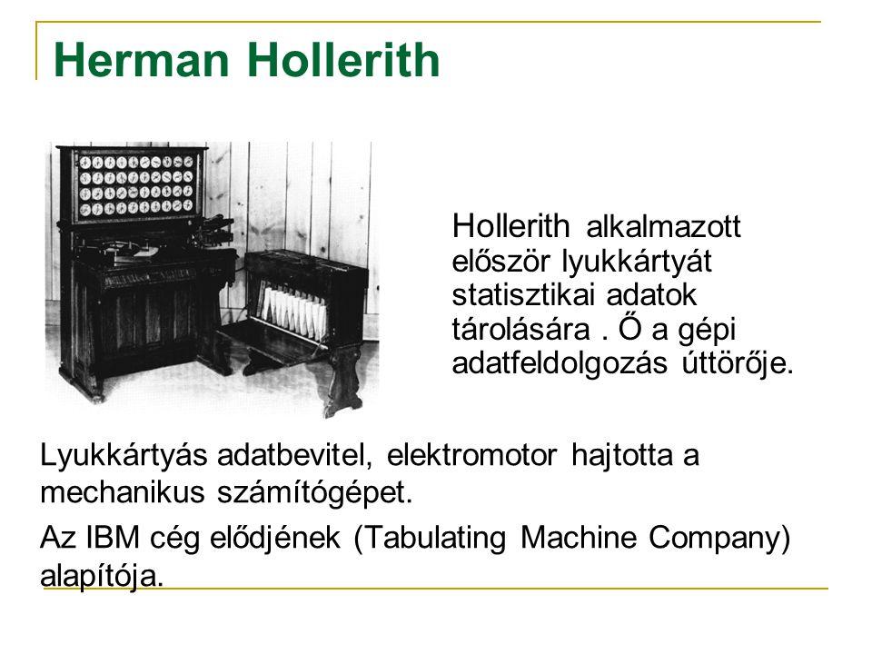 Herman Hollerith Hollerith alkalmazott először lyukkártyát statisztikai adatok tárolására . Ő a gépi adatfeldolgozás úttörője.