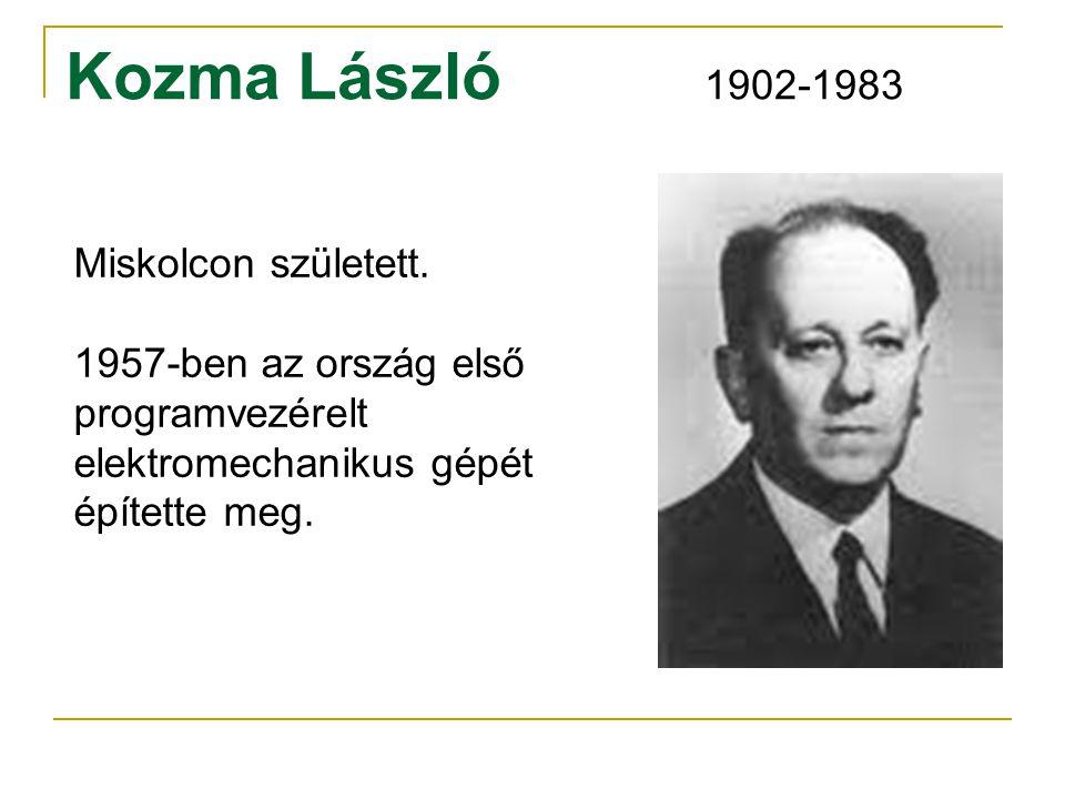 Kozma László 1902-1983 Miskolcon született.