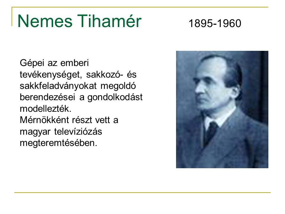 Nemes Tihamér 1895-1960 Gépei az emberi tevékenységet, sakkozó- és sakkfeladványokat megoldó berendezései a gondolkodást modellezték.