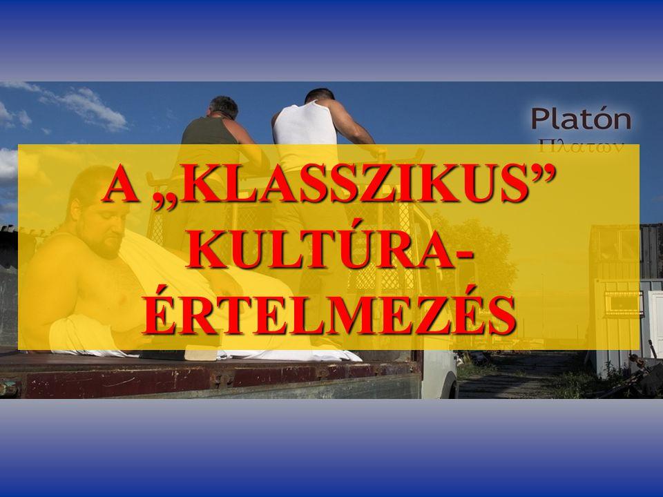"""A """"KLASSZIKUS KULTÚRA-ÉRTELMEZÉS"""