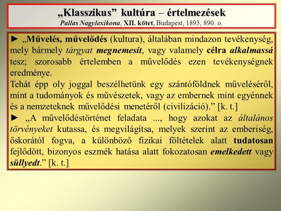 """""""Klasszikus kultúra – értelmezések Pallas Nagylexikona, XII"""